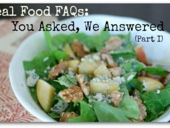 salad2 350x263 - Real Food FAQs: You Asked, We Answered (Part I)