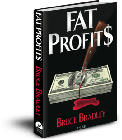 Fat Profits, a novel by Bruce Bradley
