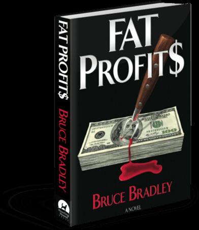Fat Profits, a novel by Bruce Bradley