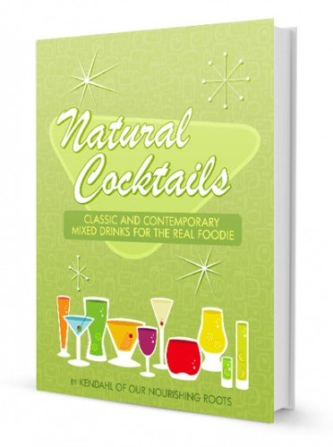 """Natural Cocktails"" book seen on 100 Days of Feal Food"