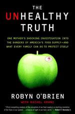 The Unhealthy Truth by Robyn O'Brien on 100 Days of Real Food