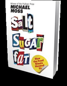 Salt Sugar Fat book by Michael Moss