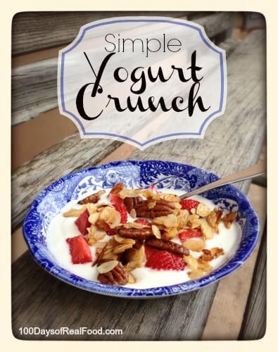 Simple Yogurt Crunch from 100 Days of Real Food #breakfast #realfood