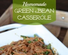 Homemade Green Bean Casserole on 100 Days of #RealFood