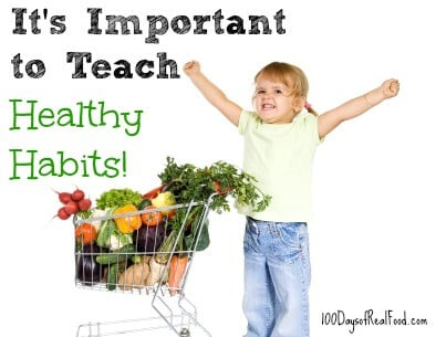 It's important to teach healthy habits