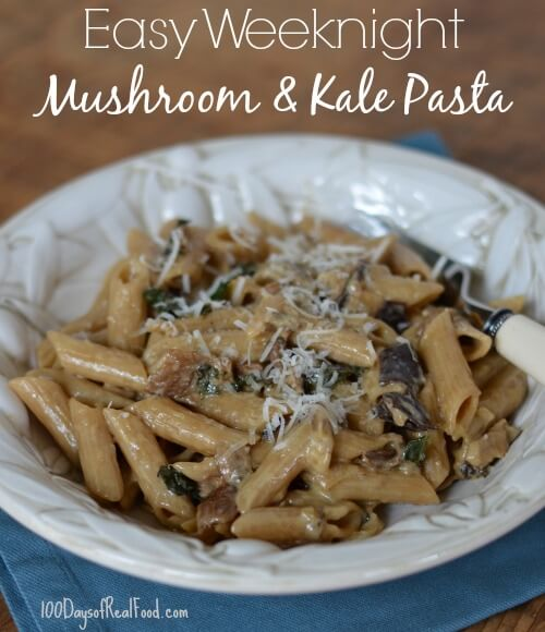 Easy Weeknight Mushroom and Kale Pasta from 100 Days of #RealFood #pasta