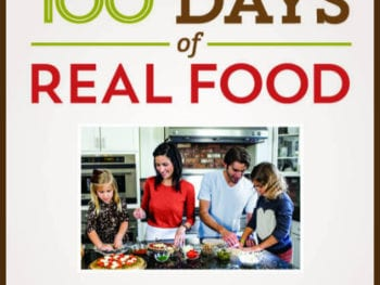 100DaysRealFood book cover collage 350x263 - My Upcoming Real Food Cookbook (out in August)!