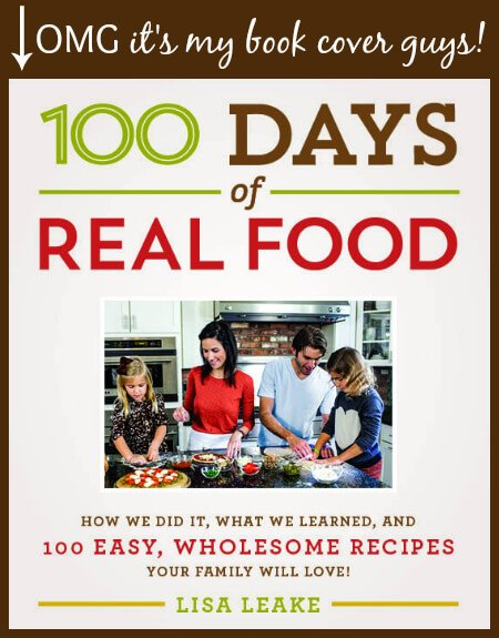 My Upcoming Real Food Cookbook (out in August)! from 100 Days of #RealFood