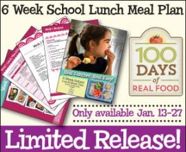 6 Week #SchoolLunch Meal Plan from 100 Days of #RealFood