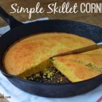 Simple Skillet Cornbread from 100 Days of #RealFood