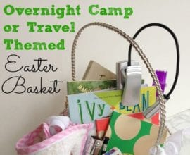 Travel or Overnight Camp Easter Basket from 100 Days of #RealFood