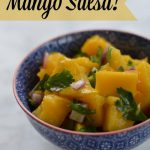 Mango Salsa from 100 Days of #RealFood