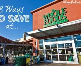 8 Ways to Save at Whole Foods on 100 Days of #RealFood