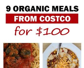 9 Organic Meals from Costco on 100 Days of #RealFood