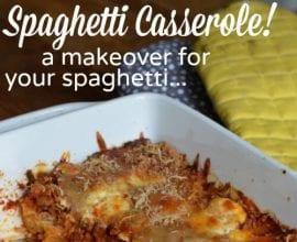 Spaghetti Casserole on 100 Days of #RealFood