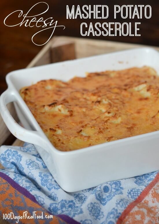 Cheesy Mashed Potato Casserole at 100 Days of #RealFood