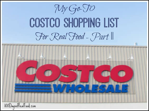 Costco Real Food Shopping List on 100 Days of #RealFood