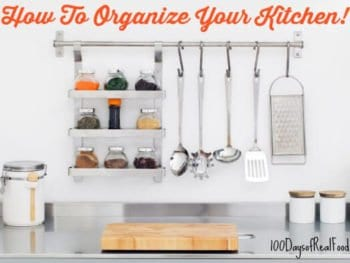 Real Food Tips: How To Organize Your Kitchen