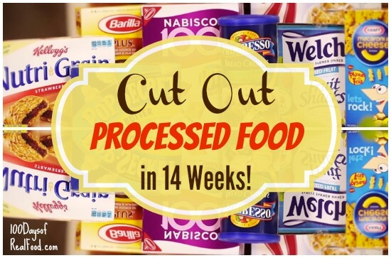Cut Out Processed Food in 14 Weeks on 100 Days of #RealFood