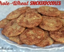 Whole-Wheat Snickerdoodle Cookies on 100 Days of #Real Food