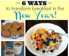 6 Ways To Transform Breakfast In The New Year on 100 Days of #RealFood