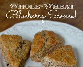 Whole-Wheat Blueberry #Scones on 100 Days of #RealFood