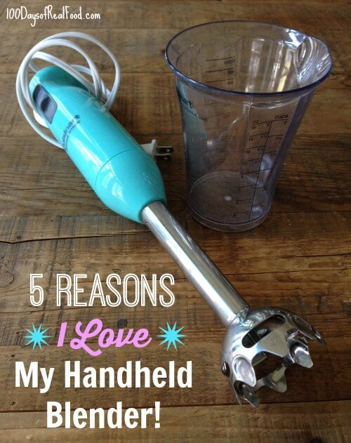 5 Reasons I Love My Hand Immersion Blender on 100 Days of #RealFood