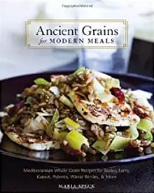 Ancient Grains for Modern Meals at 100 Days of Real Food