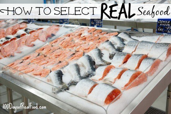 How to Select REAL Seafood on 100 Days of #RealFood