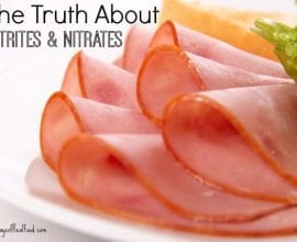 The Truth About Nitrates and Nitrites on 100 Days of #RealFood