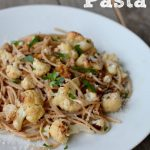 Roasted Cauliflower Pasta on 100 Days of #RealFood