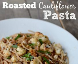 Roasted Cauliflower Pasta on 100 Days of #RealFood