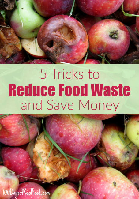 5 Tricks to Reduce Food Waste on 100 Days of #RealFood