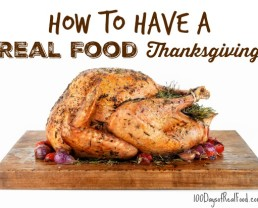 How to Have a Real Food Thanksgiving!