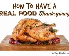 How to Have a Real Food Thanksgiving on 100 Days of #RealFood