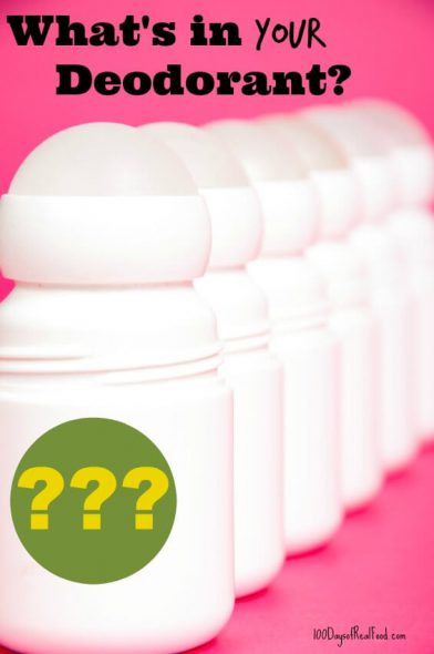 What's in Your Deodorant? on 100 Days of #RealFood