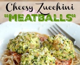Cheesy Zucchini Meatballs on 100 Days of Real Food