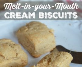 Melt in your Mouth Cream Biscuits on 100 Days of Real Food