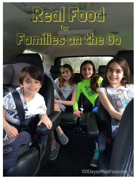 Real Food for Busy Families on the Go on 100 Days of Real Food