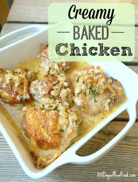 Creamy Baked Chicken Recipe on 100 Days of Real Food