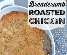 Breadcrumb Roasted Chicken on 100 Days of Real Food