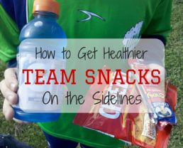 Guest Post: How to Get Healthier Team Snacks on the Sidelines