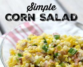 Simple Corn Salad on 100 Days of Real Food