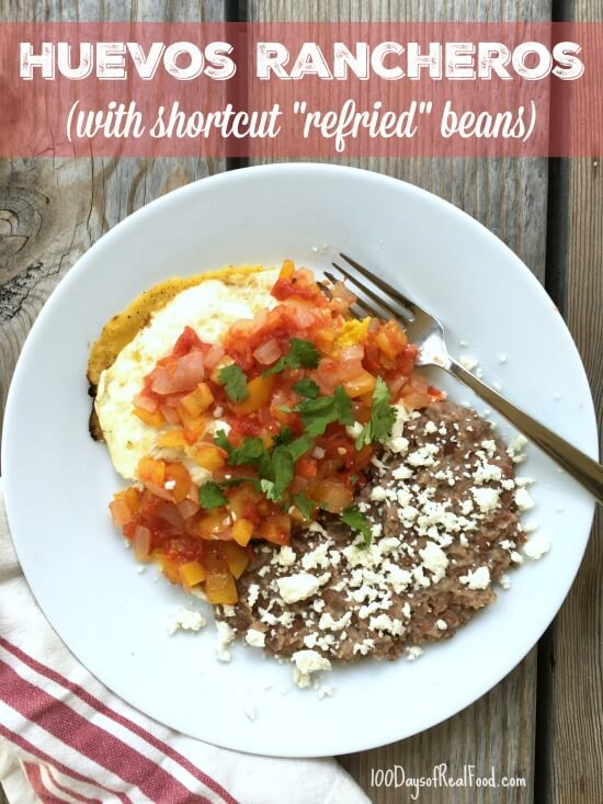 "Huevos Rancheros (with shortcut ""refried"" beans) on 100 Days of Real Food"