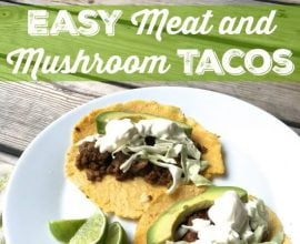 Meat and Mushroom Tacos on 100 Days of Real Food