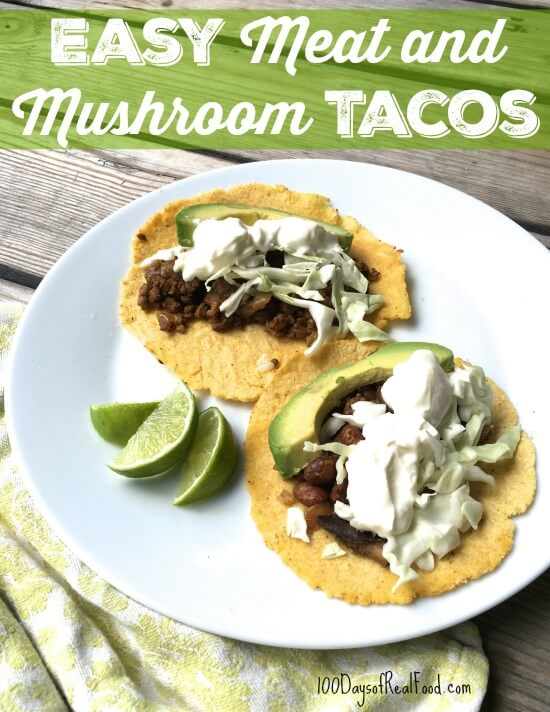 Easy Meat and Mushroom Tacos on 100 Days of Real Food