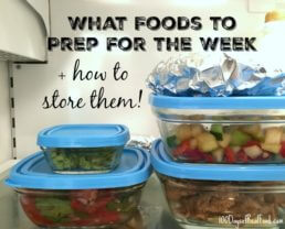 What Food to Prep for the Week (+ Food Storage)