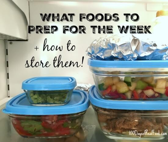 Food Prep for the Week + Food Storage on 100 Days of Real Food