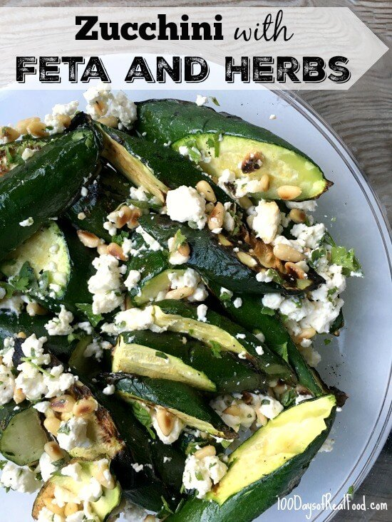 Grilled Zucchini with Feta and Herbs on 100 Days of Real Food