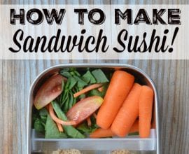 How to make sandwich sushi on 100 Days of Real Food